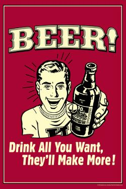 Beer Drink All You Want They Make More Funny Retro Poster by Retrospoofs