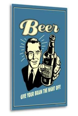 Beer Give Your Brain The Night Off Funny Retro Poster by Retrospoofs