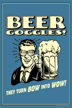 Beer Goggles They Turn Bow Into Wow Funny Retro Plastic Sign by Retrospoofs