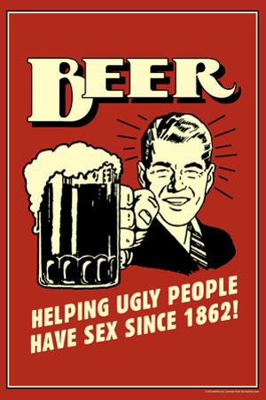 Beer Helping Ugly People Have Sex Since 1862 Funny Retro Plastic Sign by Retrospoofs