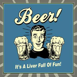 Beer! it's a Liver Full of Fun! by Retrospoofs