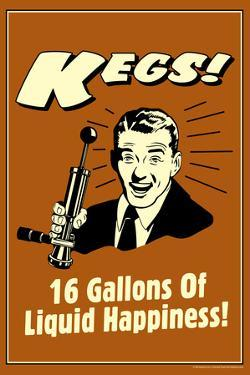 Beer Kegs 16 Gallons of Liquid Happiness Funny Retro Poster by Retrospoofs