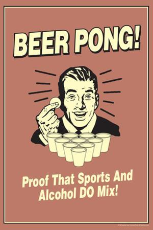Beer Pong Proof That Sports Alcohol Do Mix Funny Retro Plastic Sign by Retrospoofs