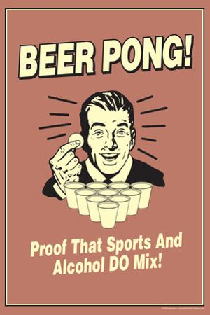 Beer Pong Proof That Sports Alcohol Do Mix Funny Retro Poster by Retrospoofs