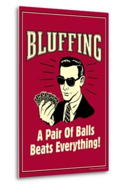 Bluffing A Pair Of Balls Beats Everything Funny Retro Poster by Retrospoofs