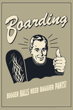 Boarding Bigger Balls Need Baggier Pants Funny Retro Plastic Sign by Retrospoofs