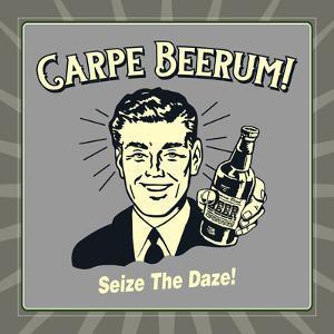 Carpe Beerum! Seize the Daze! by Retrospoofs