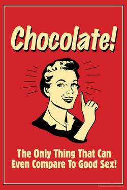 Chocolate Only Thing That Compares To Good Sex Funny Retro Poster by Retrospoofs