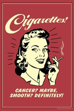 Cigarettes Cancer Maybe Smooth Definitely Funny Retro Poster by Retrospoofs