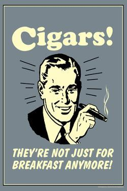 Cigars Not Just For Breakfast Anymore Funny Retro Plastic Sign by Retrospoofs