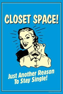 Closet Space Another Reason To Stay Single Funny Retro Plastic Sign by Retrospoofs