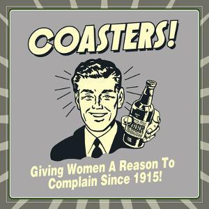 Coasters! Giving Women a Reason to Complain Since 1915! by Retrospoofs