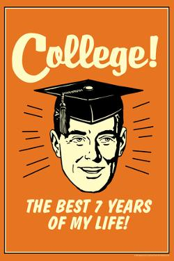 College Best 7 Years Of My Life Funny Retro Plastic Sign by Retrospoofs