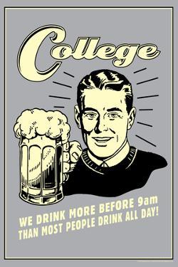 College Drink More Before 9am Others Drink All Day Funny Retro Poster by Retrospoofs