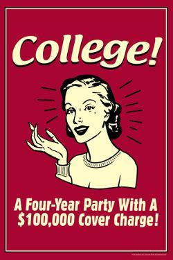 College Four Year Party 100000 Dollar Cover Charge Funny Retro Poster by Retrospoofs