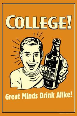 College Great Minds Drink Alike Funny Retro Poster by Retrospoofs