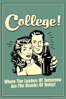 College Leaders of Tomorrow Drunks of Today Funny Retro Poster by Retrospoofs