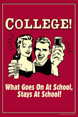 College What Goes On At Schools Stays Funny Retro Poster by Retrospoofs