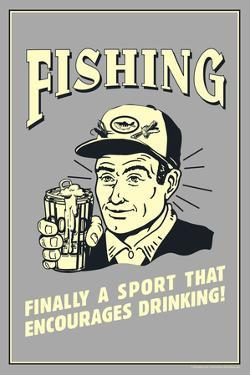 Fishing Finally Sport That Encourages Drinking Funny Retro Plastic Sign by Retrospoofs