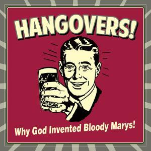 Hangovers! Why God Invented Bloody Marys! by Retrospoofs