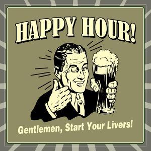 Happy Hour! Gentlemen, Start Your Livers! by Retrospoofs