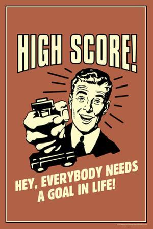 High Score Everybody Needs A Goal In Life Funny Retro Plastic Sign by Retrospoofs