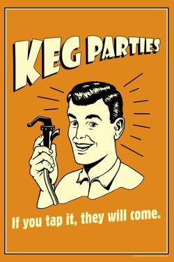 Keg Parties If You Tap It They Will Come Funny Retro Poster by Retrospoofs