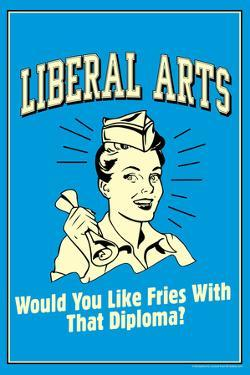 Liberal s Like Fries With That Diploma Funny Retro Plastic Sign by Retrospoofs