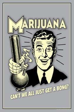 Marijuana Why Can't We All Get A Bong Funny Retro Plastic Sign by Retrospoofs
