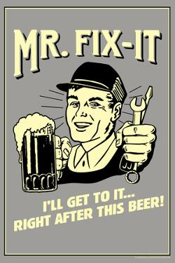 Mr. Fix-It I Will Get To It After This Beer Funny Retro Poster by Retrospoofs