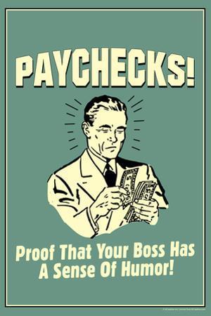 Paychecks Proof That Boss Has Sense Of Humor Funny Retro Plastic Sign by Retrospoofs