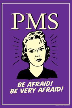 PMS Be Afraid Very Afraid Poster by Retrospoofs