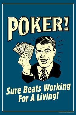 Poker Sure Beats Working For A Living Funny Retro Poster by Retrospoofs