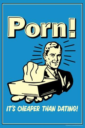 Porn It's Cheaper Than Dating Funny Retro Plastic Sign by Retrospoofs