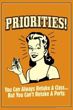 Priorities Can Retake A Class But NotA Party Funny Retro Poster by Retrospoofs