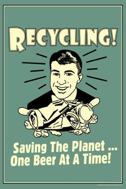 Recycling Saveing The Planet One Beer At A Time Funny Retro Poster by Retrospoofs