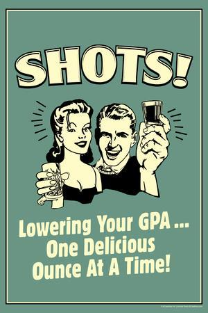 Shots Lowering GPA One Ounce At A Time Funny Retro Poster