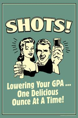 Shots Lowering GPA One Ounce At A Time Funny Retro Poster by Retrospoofs