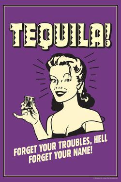 Tequila Froget Your Troubles Forget Your Name Funny Retro Poster by Retrospoofs