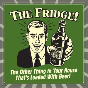 The Fridge! the Other Thing in Your House That's Loaded with Beer! by Retrospoofs
