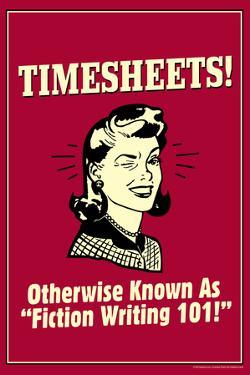 Timesheets Known As Fiction Writing 101 Funny Retro Poster by Retrospoofs