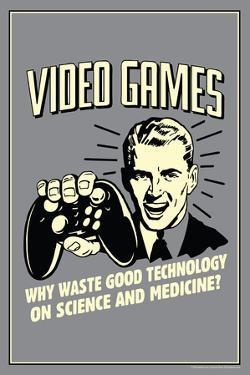 Video Games Why Waste Technology On Science Medicine Funny Retro Plastic Sign by Retrospoofs