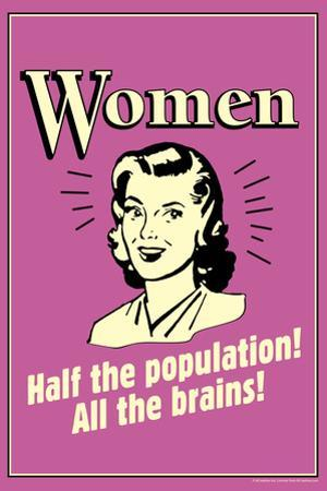 Women Half The Population All The Brains Funny Retro Poster by Retrospoofs