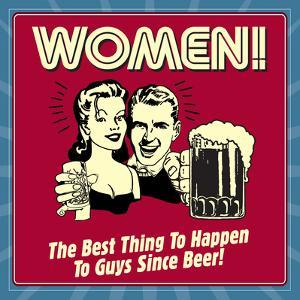 Women! the Best Thing to Happen to Guys Since Beer! by Retrospoofs