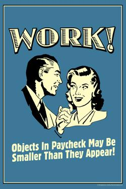 Work Objects In Paycheck Smaller Than They Appear Funny Retro Poster by Retrospoofs
