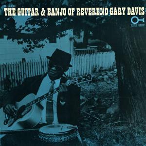 Rev. Gary Davis - The Guitar and Banjo of Reverend Gary Davis