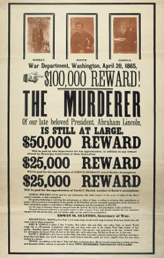 Reward Poster for the Murderer of President Abraham Lincoln, John Wilkes Booth and Accomplices