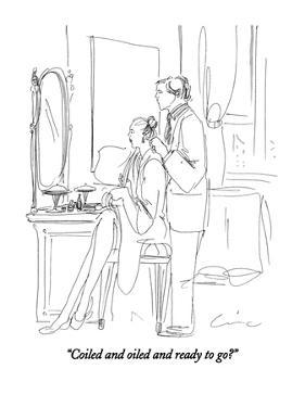 """Coiled and oiled and ready to go?"" - New Yorker Cartoon by Richard Cline"