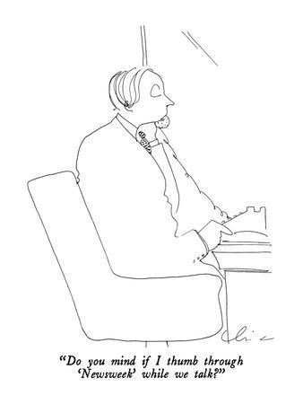 """Do you mind if I thumb through 'Newsweek' while we talk?"" - New Yorker Cartoon"