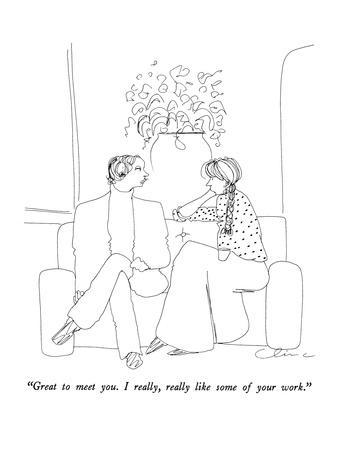 """""""Great to meet you.  I really, really like some of your work."""" - New Yorker Cartoon"""